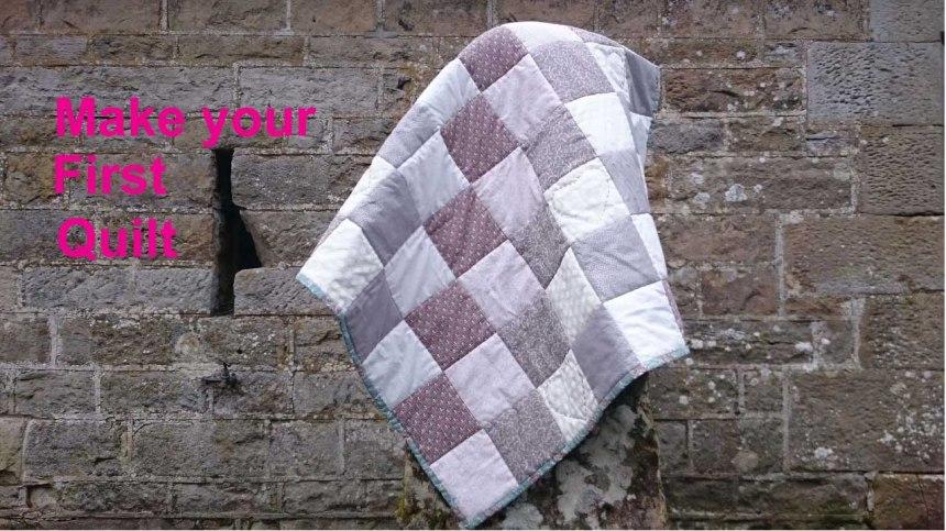 Make Your First Quilt.jpg